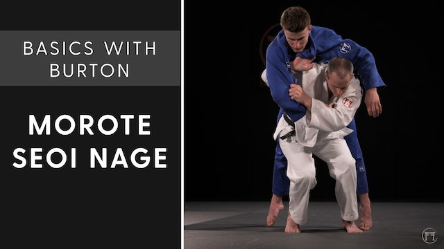 Morote Seoi Nage | Basics With Burton