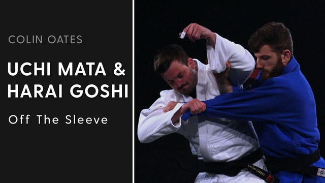 Off The Sleeve | Uchi Mata & Harai Goshi | Colin Oates