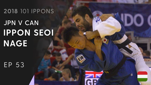 101: Ippon Seoi nage - JPN v CAN 73kg