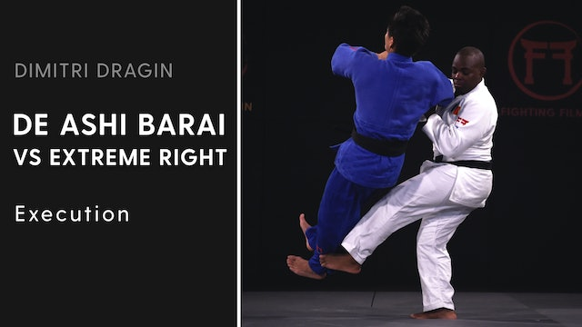 Execution | De Ashi Barai VS Extreme Right | Dimitri Dragin