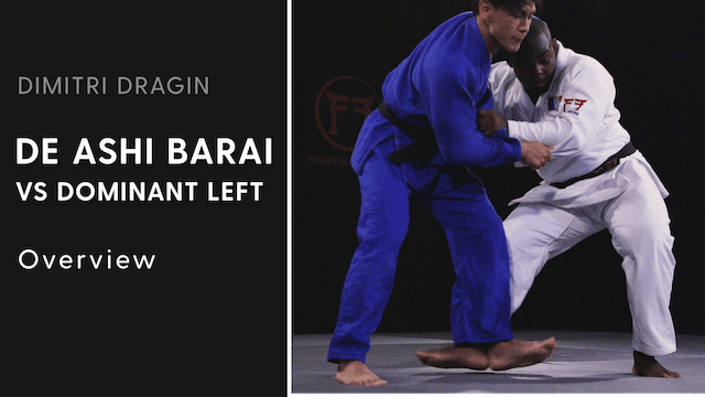 Overview | De Ashi Barai VS Dominant Left | Dimitri Dragin