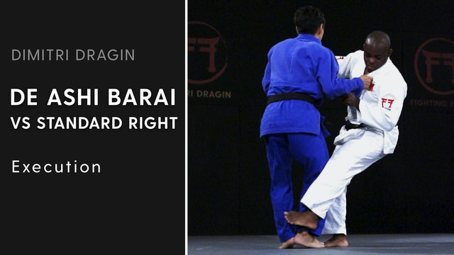 Execution | De Ashi Barai VS Standard Right | Dimitri Dragin