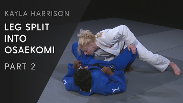 Leg split into Osaekomi - Step by Step | Kayla Harrison