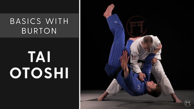 Tai Otoshi | Basics With Burton