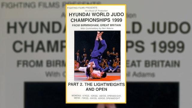 1999 World Judo Championships: Lightweights & Open   Birmingham