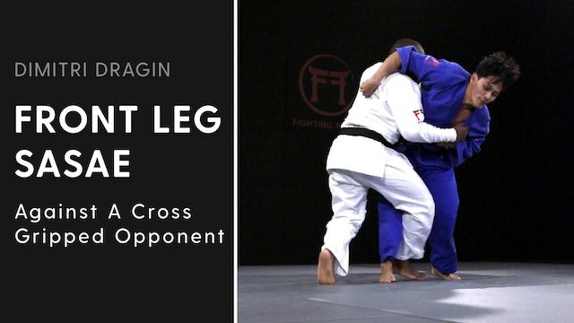 Against A Cross Gripped Opponent | Front Leg Sasae | Dimitri Dragin