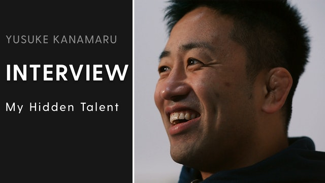 My Hidden Talent | Interview | Yusuke Kanamaru