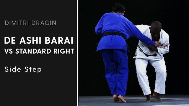 Side Step | De Ashi Barai VS Standard Right | Dimitri Dragin