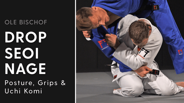 Drop Seoi nage - Posture, grips & uch...