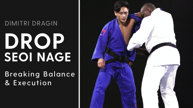 Breaking The Balance & Execution | Drop Seoi Nage | Dimitri Dragin