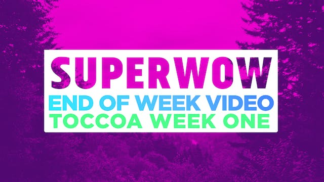 SUPERWOW 2018 Toccoa 3 Day End Of Week Video