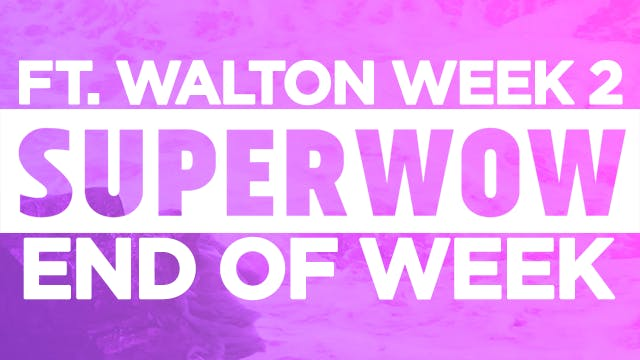Superwow 17: Fort Walton Week 2 - End of Week Video