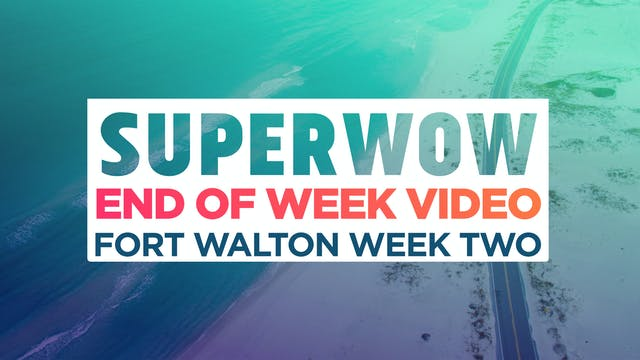 Superwow 18: Fort Walton Week 2 - End of Week Video