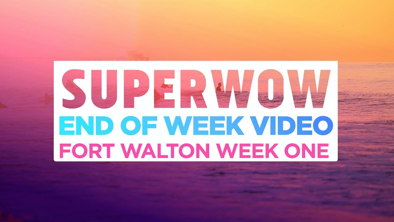 Superwow 18: Fort Walton Week 1 - End of Week Video