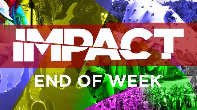 IMPACT Week 1 End Of Week Video