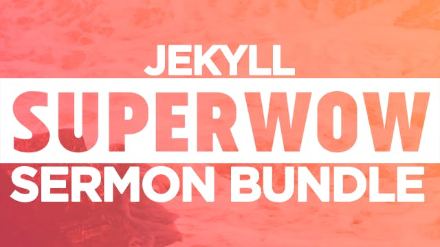 Superwow 17: Jekyll Island Sermon Bundle