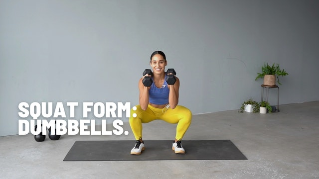 SQUAT FORM: DUMBBELLS