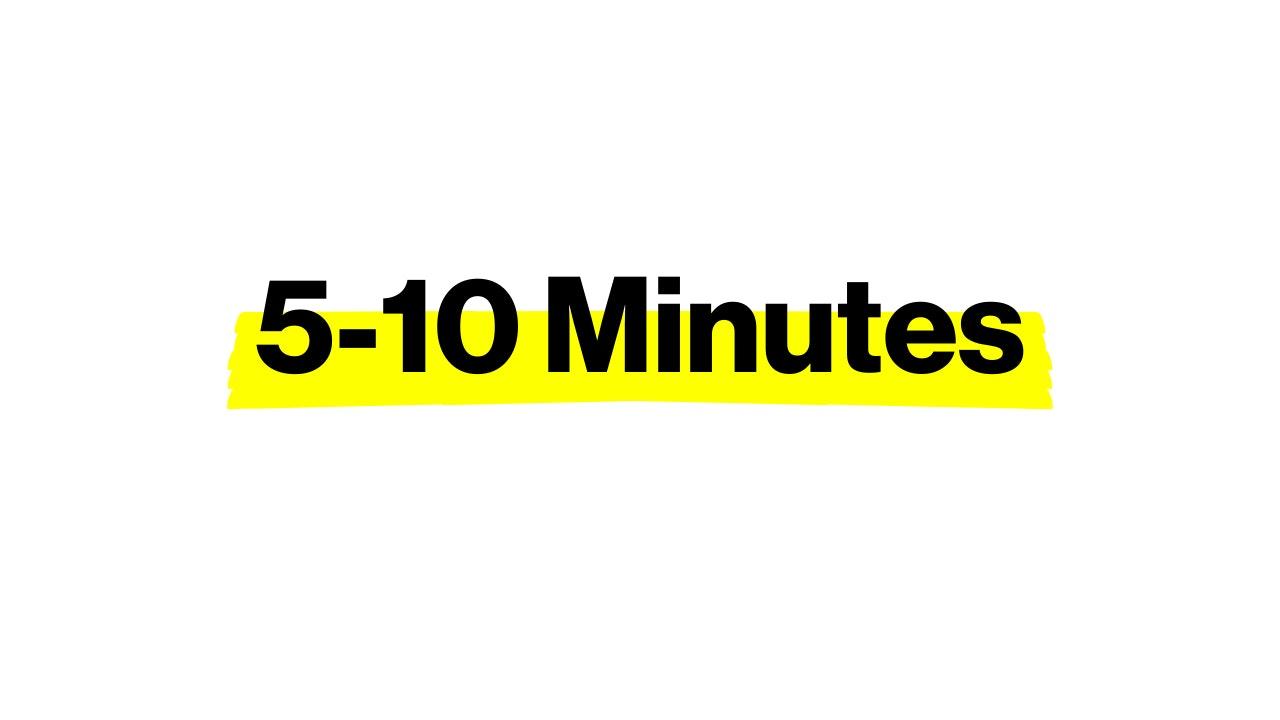 5-10 MINUTES