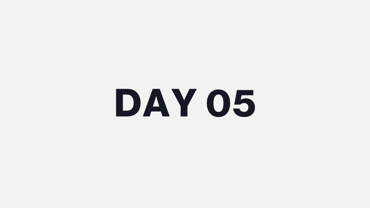 DAY 05