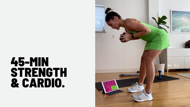 45 MINUTE TOTAL BODY STRENGTH AND CARDIO