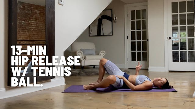 13 MIN HIP RELEASE W/ A TENNIS BALL