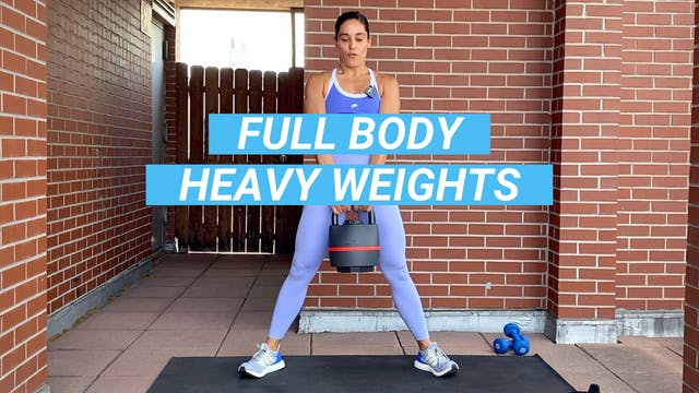 30 MIN FULL BODY + HEAVY WEIGHTS