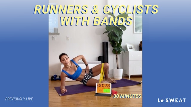30 MIN RUNNERS & CYCLISTS WITH BANDS