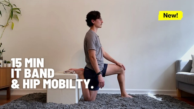 15 MIN IT BAND & HIP MOBILITY
