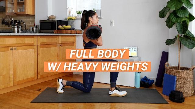 35 MIN FULL BODY W/ HEAVY WEIGHTS