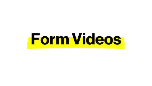 FORM VIDEOS