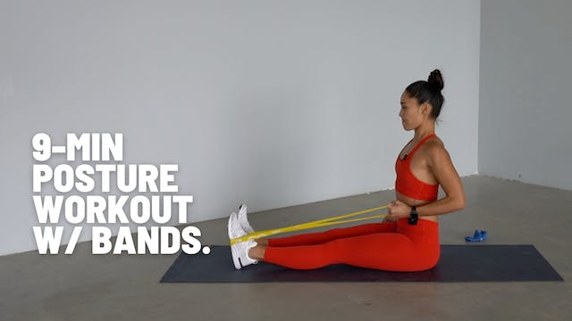 9 MIN POSTURE WORKOUT + BANDS