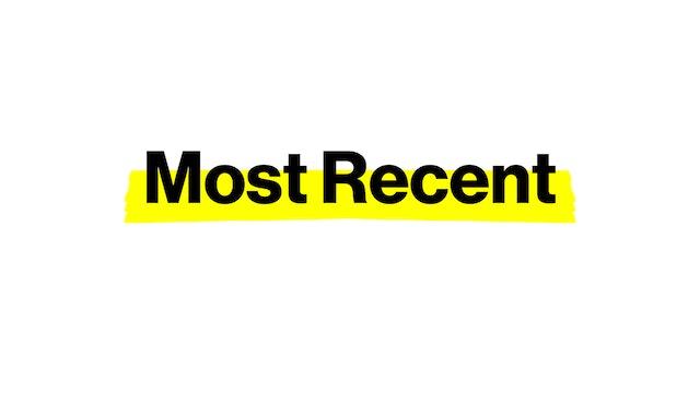 MOST RECENT