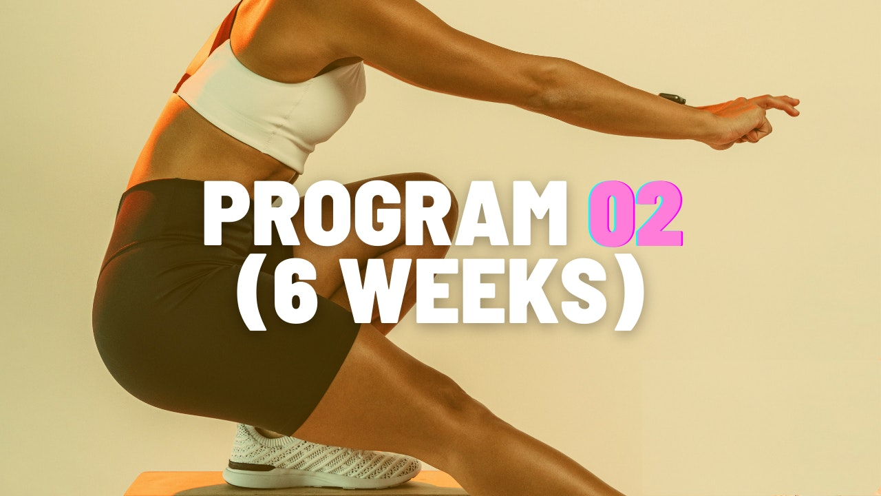 PROGRAM 02 (6 WEEKS)