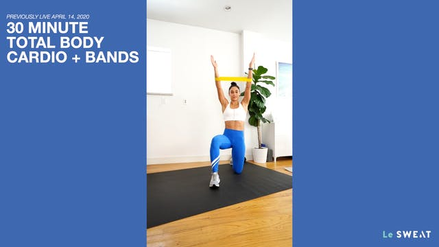 30 MIN TOTAL BODY CARDIO WITH BANDS