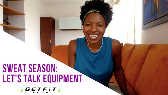 Sweat Season Welcome Video: Let's Talk Equipment!