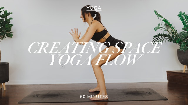 CREATING SPACE YOGA FLOW