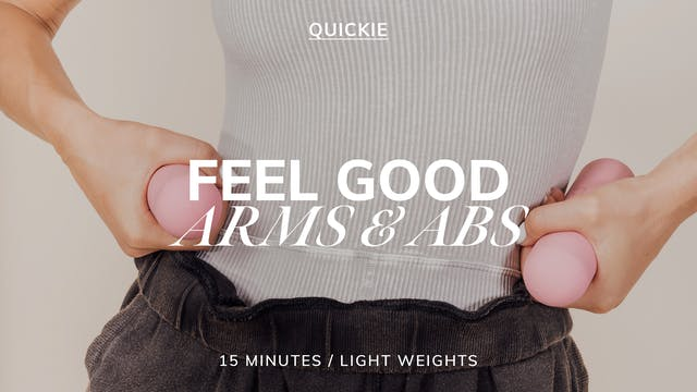 15 MIN FEEL GOOD ARMS AND ABS 8/23