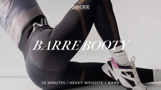 HEAVY WEIGHT BARRE BOOTY 10/18
