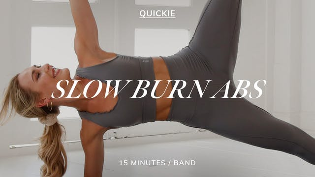 15 MIN SLOW BURN ABS 4/12