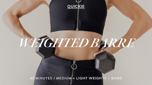 40 MIN WEIGHTED BARRE 5/10
