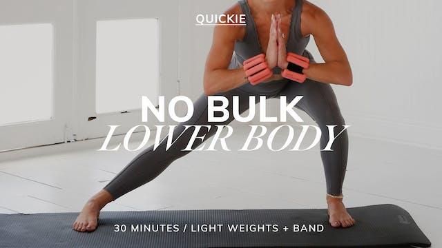 30 MIN NO BULK LOWER BODY 7/26