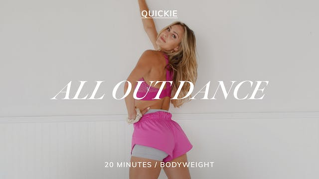 20 MIN ALL OUT DANCE