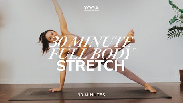 30 MINUTE FULL BODY STRETCH 8/2