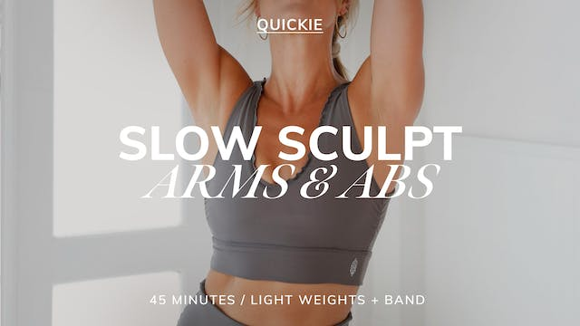 SLOW SCULPT ARMS AND ABS 8/2