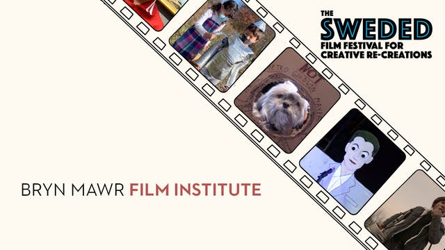 Sweded Film Festival @ Bryn Mawr Film Institute