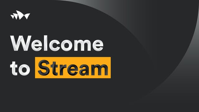 Welcome to Stream