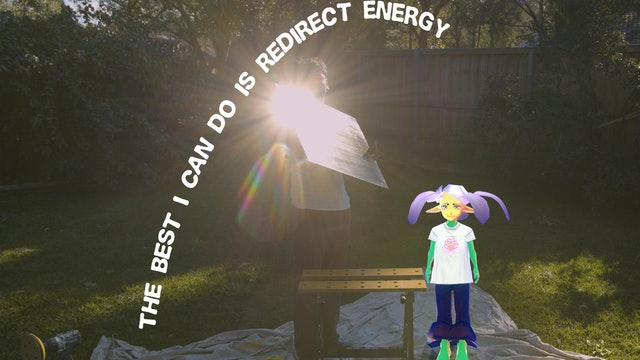 Shortwave: Kalanjay Dhir | The best i can do is redirect energy