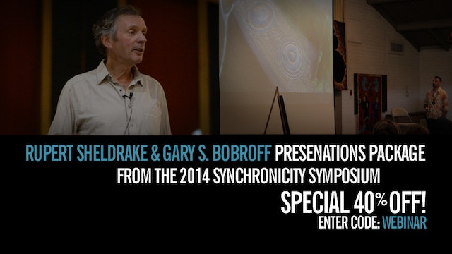 Rupert Sheldrake and Gary S. Bobroff Package