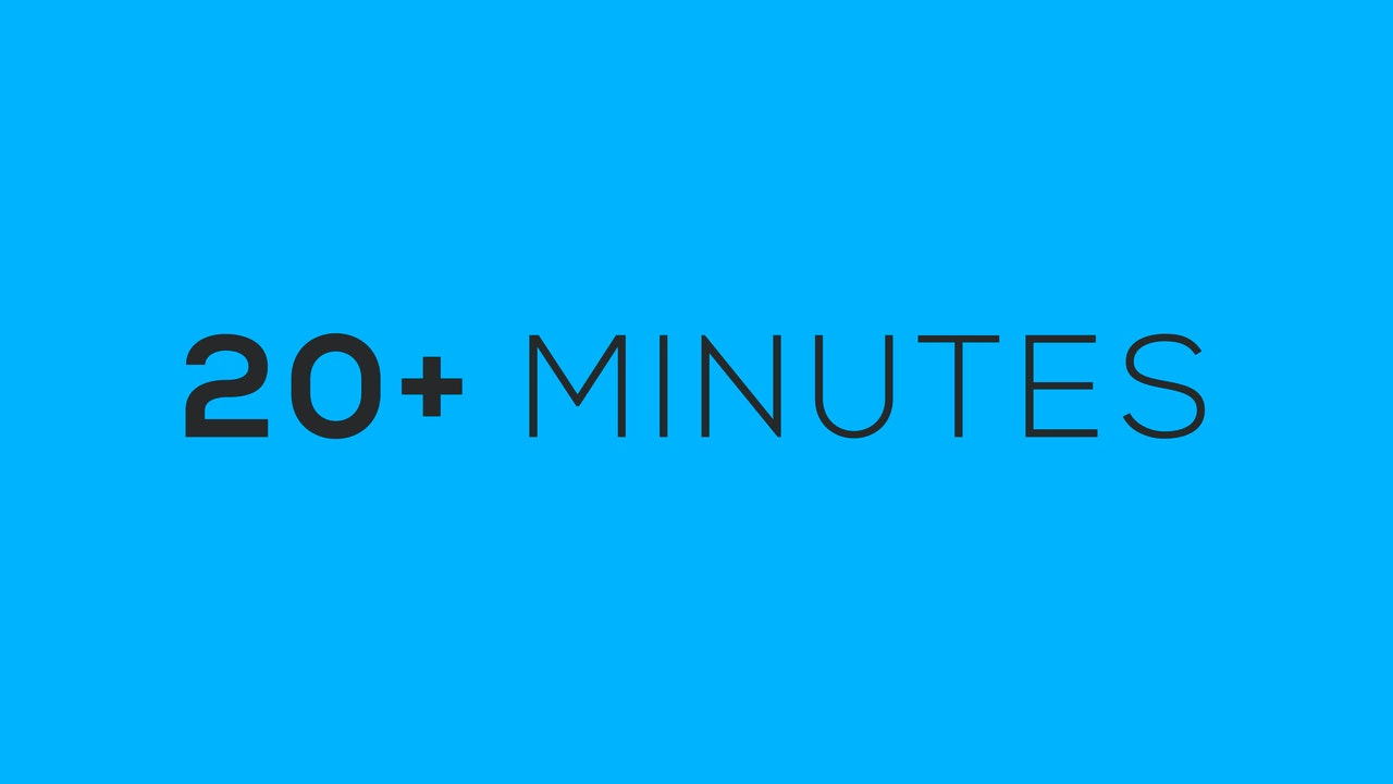 20+ Minutes