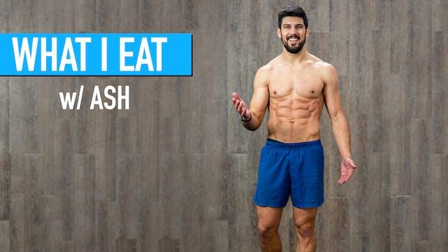 What I Eat (w/ Ash)
